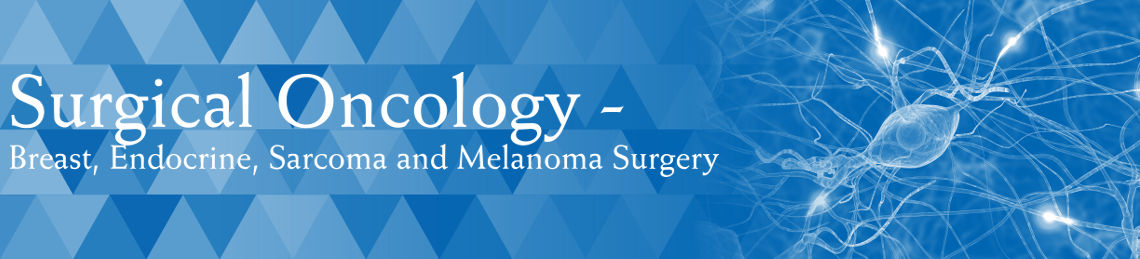 Surgical Oncology Breast Endocrine Sarcoma Melanoma Surgery